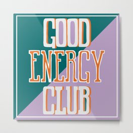 Good Energy Club- turquoise, orange, and lavender Metal Print