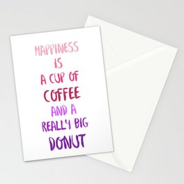 Happiness is a cup of coffee and a really big donut Stationery Cards
