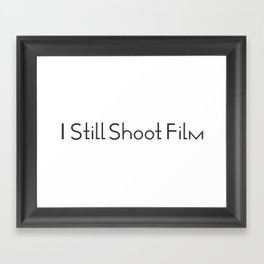 I Still Shoot Film - 1line Framed Art Print