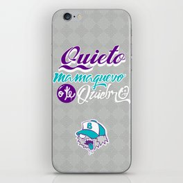 Quieto Mamag*$&! Poster iPhone Skin