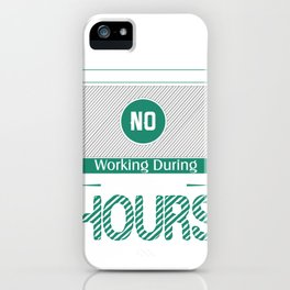 Absolutely No Working During Pai Gow iPhone Case