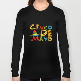 Cinco De Mayo - May 5th Mexican Pride Sombrero Long Sleeve T-shirt