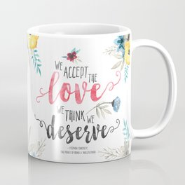 Chbosky - We Accept The Love We Think We Deserve Coffee Mug