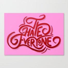 I Hate Everyone - Pink Canvas Print