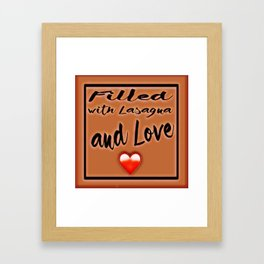Fiĺled with Lasagna and Love Heart Framed Art Print