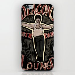 Deacon's Erotic Dance Lounge iPhone Skin
