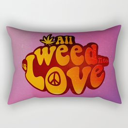 All Weed Need Is Love Rectangular Pillow