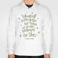 oscar wilde Hoodies featuring We are all in the gutter - Oscar Wilde  by Josie Lyn