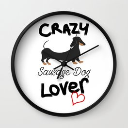 CRAZY Sausage Dog LOVER Wall Clock