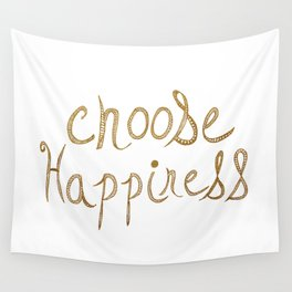 Choose Happiness Gold Edition Wall Tapestry