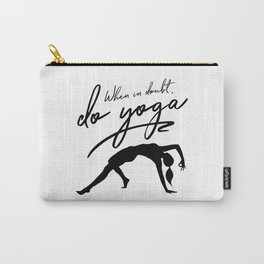 When In Doubt Do Yoga Carry-All Pouch