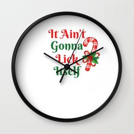 It Ain't Gonna Lick Itself | Candy Cane Wall Clock