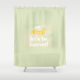 Oh Darling! Shower Curtain