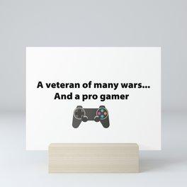 Veteran of Many Wars and a Pro Gamer Mini Art Print