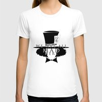 mad hatter T-shirts featuring Mad Hatter by Rose's Creation