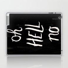 Oh Hell No Laptop & iPad Skin