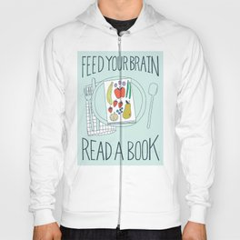Feed Your Brain, Read A Book Hoody