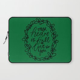 My heart is full of love for you Laptop Sleeve