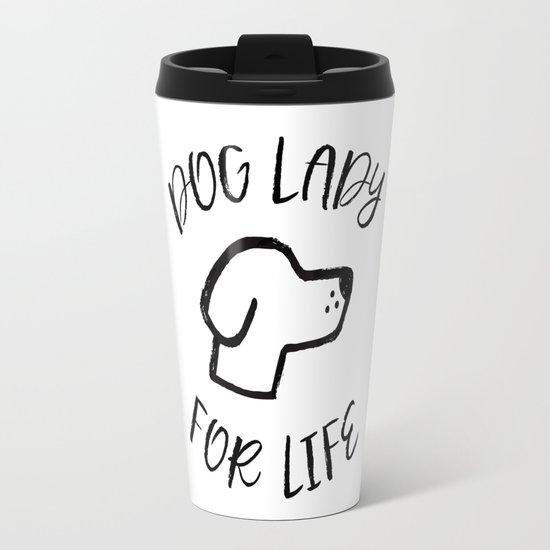 Dog Lady For Life Travel Mug