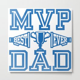 MVP Dad Best Ever Gift Ideas for Father Metal Print