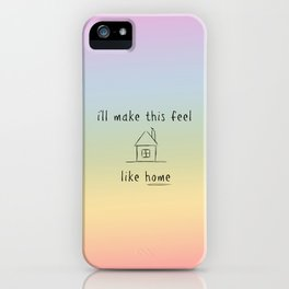 I'll make this feel like home (Home - One Direction) iPhone Case