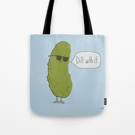 Dill with it Tote Bag