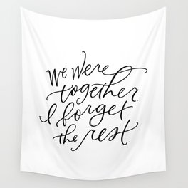 We Were Together Wall Tapestry