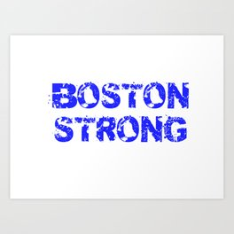Support BOSTON STRONG Blue Grunge Art Print