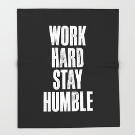 Work Hard, Stay Humble black and white monochrome typography poster design home decor bedroom wall Throw Blanket