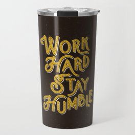 Work Hard Stay Humble hand lettered modern hand lettering typography quote wall art home decor Travel Mug