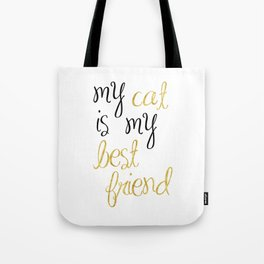 My cat is my best friend Tote Bag
