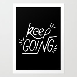 Keep going hand lettering on a black chalkboard . Motivation quote. Art Print