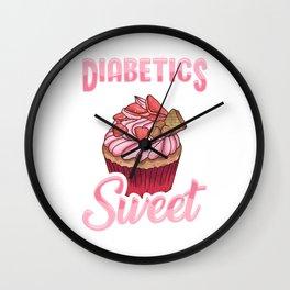 Diabetics Are Naturally Sweet Cute Diabetes Pun Wall Clock