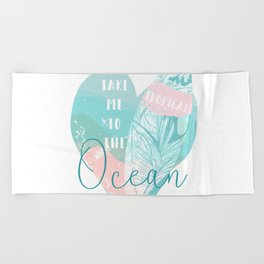 Take me to the Ocean Beach Towel