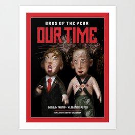 BROS OF THE YEAR: Donald Trump - Vladimir Putin Art Print
