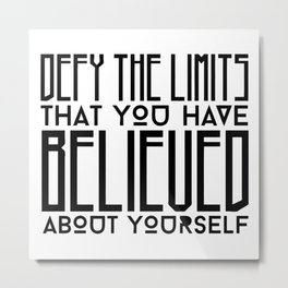 Defy Your Own Limits Metal Print