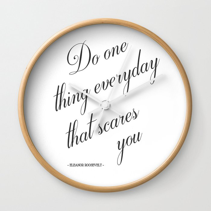 Do One Thing Everyday That Scares You Eleanor Roosevelt Positivity