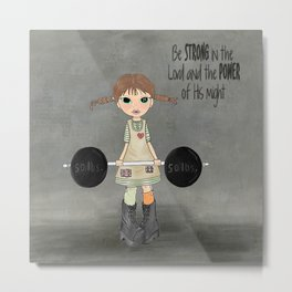 Be Strong In The Lord Metal Print