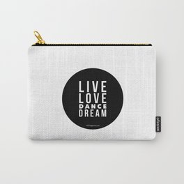 Live Love Dance Dream Carry-All Pouch