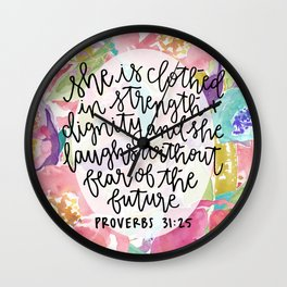 Proverbs 31:25 Floral // Hand Lettering Wall Clock
