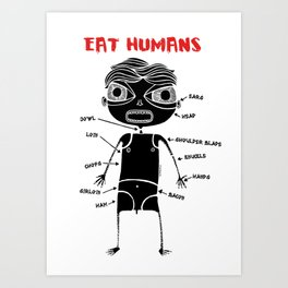 """Eat humans"" Art Print"
