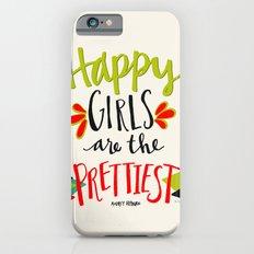 Happy Girls Are The Prettiest iPhone 6s Slim Case