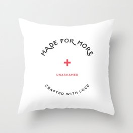 Be_ Unashamed Throw Pillow