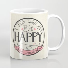 I just want you to be Happy and Naked | Art Print | Hand Lettered Design | Naughty Anniversary Gift Coffee Mug