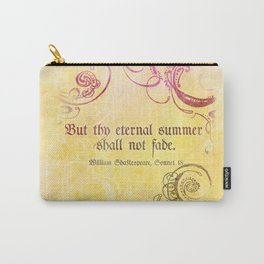 Thy Eternal Summer Shall Not Fade - Sonnet 18 - Shakespeare Love Quotes Carry-All Pouch