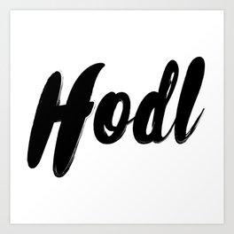 Hodl Art Print