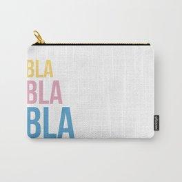 Bla Bla Bla Carry-All Pouch