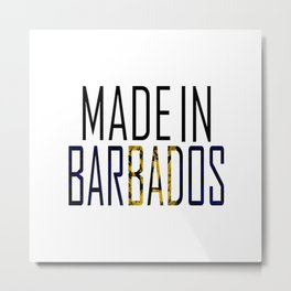 Made In Barbados Metal Print