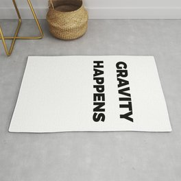 Funny & Awesome Gravity Tshirt Design Gravity Happens Rug