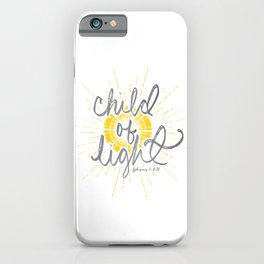 "EPHESIANS 5:8-10 ""CHILD OF LIGHT"" iPhone Case"